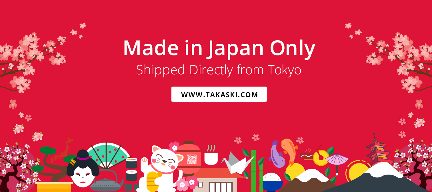 Made in Japan Only Products from Takaski